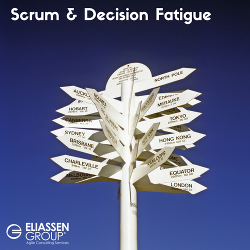 #eliassenagile #scrum and decision fatigue.png