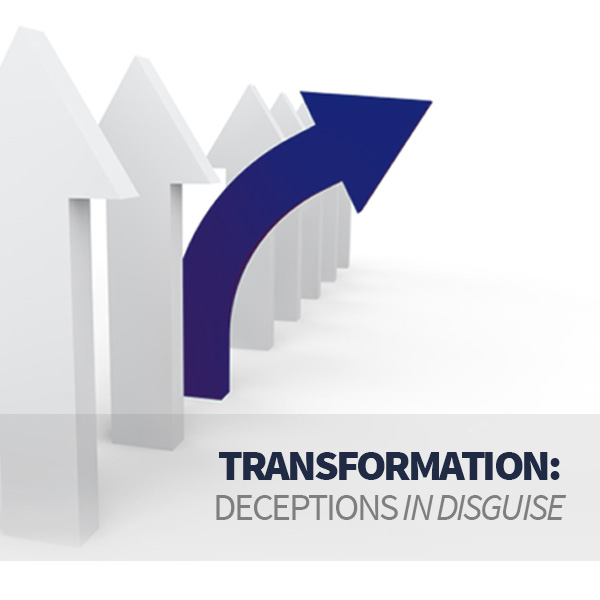 Transformation: Deceptions in Disguise
