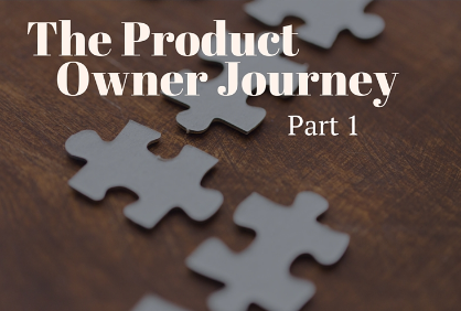 The Product Owner Journey, Part 1
